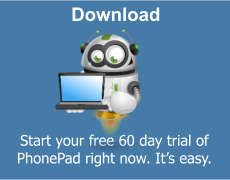 Download PhonePad and start your 60 day free trial now.